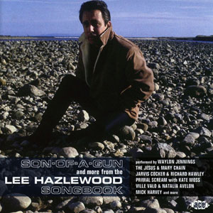 SON-OF-A-GUN & MORE FROM LEE HAZLEWOOD SONGBOOK