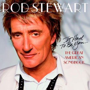 IT HAD TO BE YOU: THE GREAT AMERICAN SONGBOOK